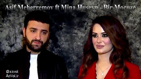 دانلود آهنگ آذربایجانی جدید Asif Meherremov ft Mina Huseyn به نام Bir Mocuze